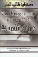 The Responsibility for the Seeker of Knowledge by Shaykh Bin Baz