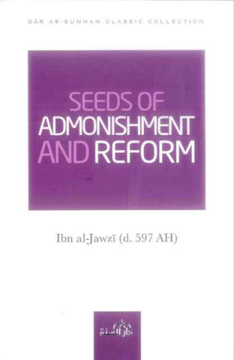 Seeds of Admonishment and Reform by Ibn Al-Jawzi