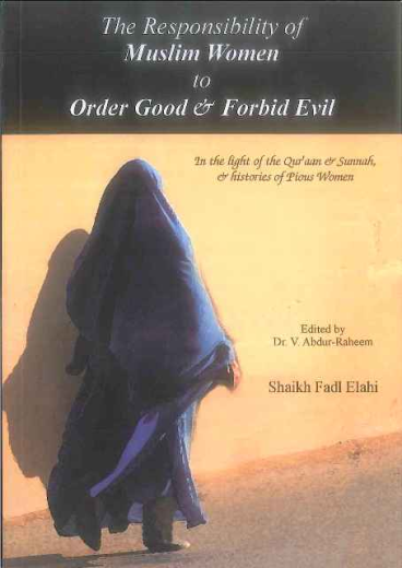Responsibility of Muslim Women to Order Good and Forbid Evil by Sheikh Fadl Elahi