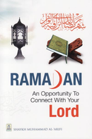 Ramadan: An Opportunity to Connect with Your Lord by Muhammad al-Arifi