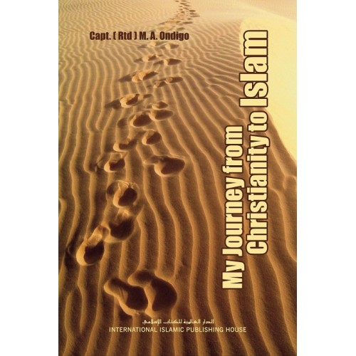 My Journey from Christianity to Islam by M. A. Ondigo