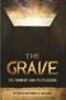 The Grave: Its Torment and Pleasure by Shaykh al-Wasaabee