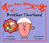 Tales from Dhikarville: Brother Tawheed