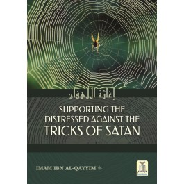 Supporting the Distressed Against the Tricks of Satan by Ibn al-Qayyim