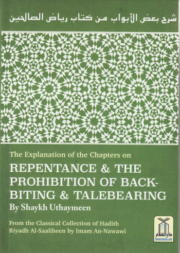 Explanation of the Chapters on Repentance and Backbiting by Shaykh Uthaymeen