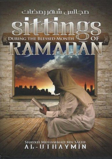 Sittings During the Blessed Month of Ramadan by Sh Uthaymeen