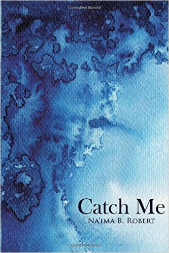Catch Me by Naimah B. Robert