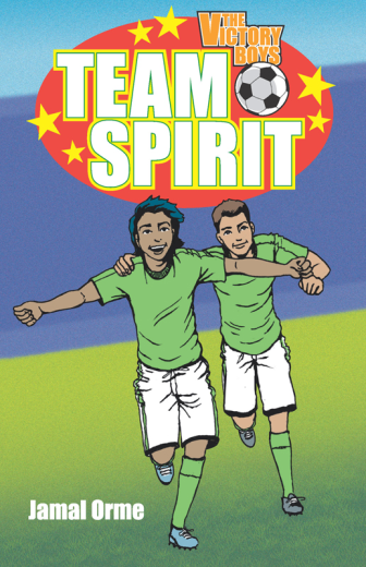 THE VICTORY BOYS: TEAM SPIRIT By Jamal Orme