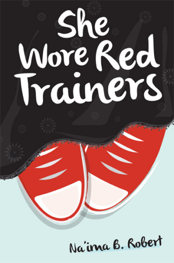 She Wore Red Trainers by Naima B Robert