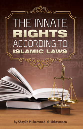The Innate Rights by Shaykh Uthaymeen
