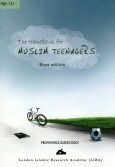 The Handbook for Muslim Teenagers (Boys Edition)