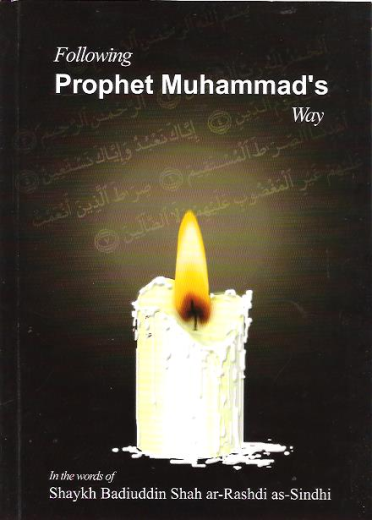 Following Prophet Muhammads Way by Sh Badiuddin as-Sindhi