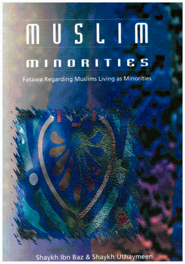 Muslim Minorities by Shaykh Ibn Baz and Uthaymeen