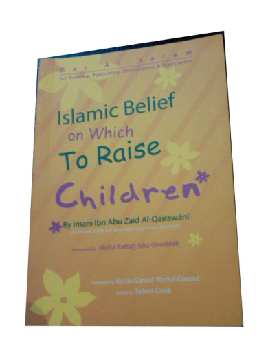 Matn of the Creed of Imam al-Qayrawani: Islamic Belief on Which to Raise Children