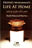 Prophets Muhammads Life at Home by Mummad Musa Nasr