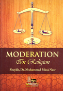 Moderation in Religion by Muhammad Musa Nasr