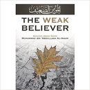 The Weak Believer by Sheikh Aboo Nasreen Muhammed ibn Abdullah Al-Imaam