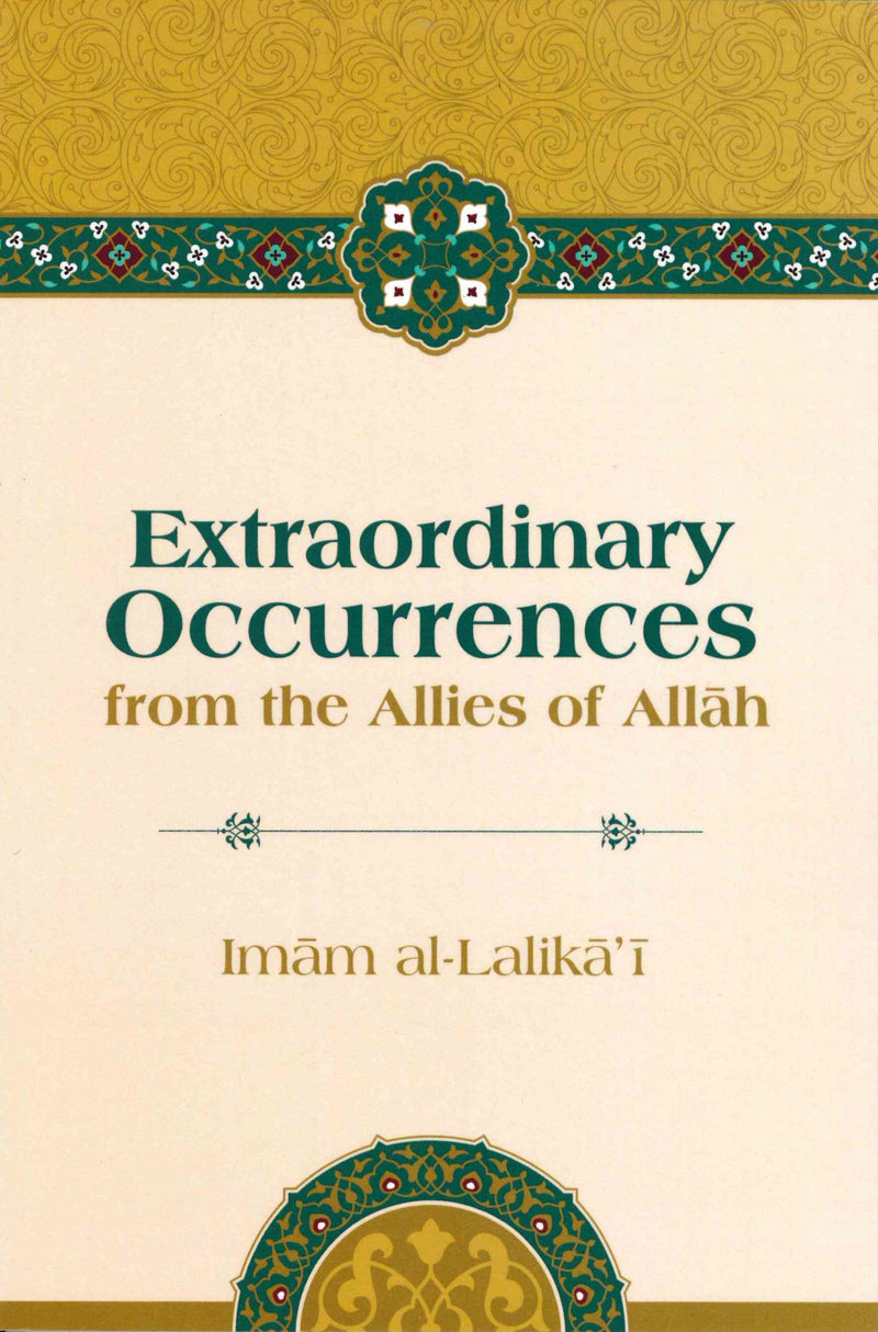 Extraordinary Occurrences from the Allies of Allah by Imam Al-Lalikai