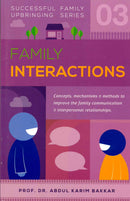 Family Interactions (Successful Family Upbringing Series-03) by Dr. Abdul Karim Bakkar