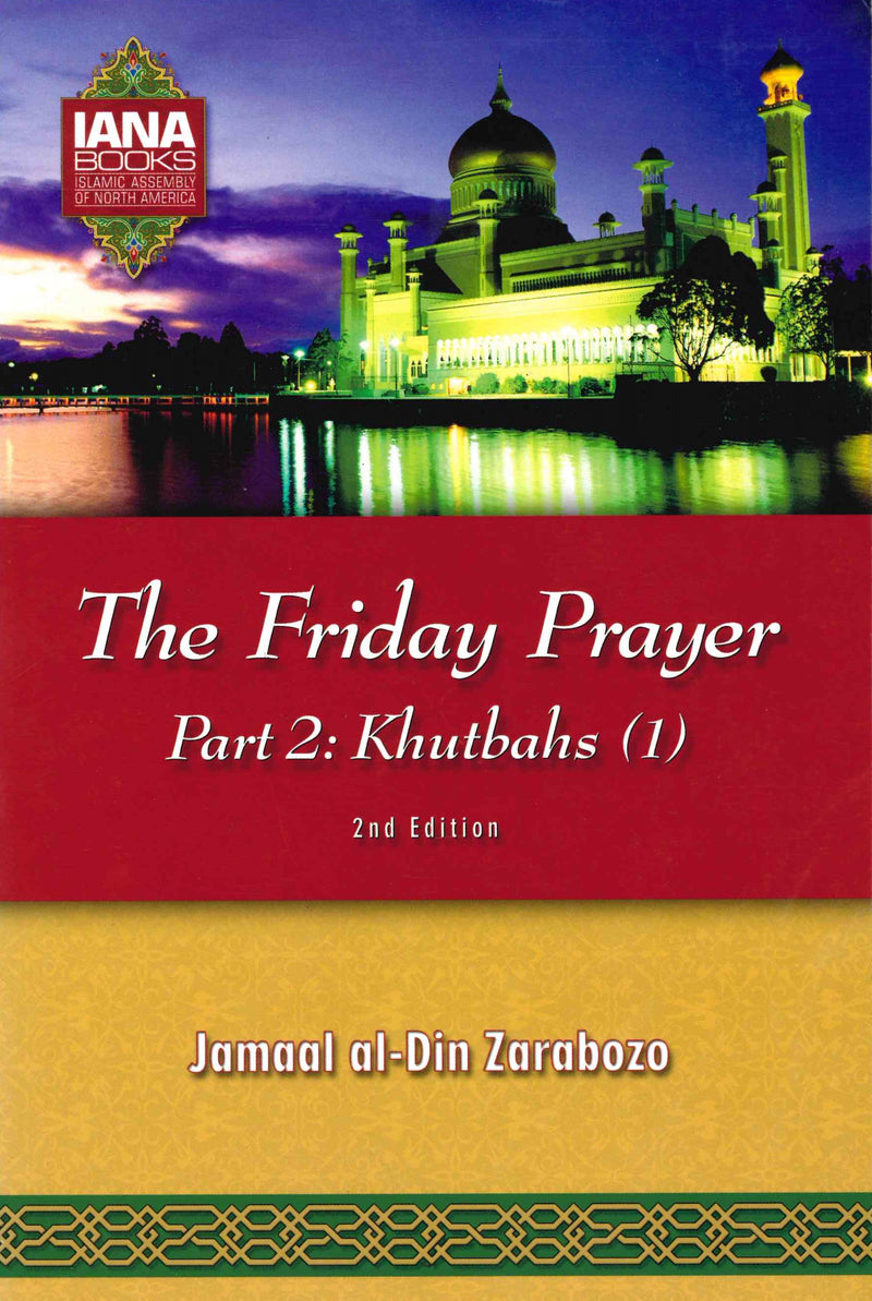 The Friday Prayer Part 2:  Khutbah-1 by Jamal Al-Din Zarabozo