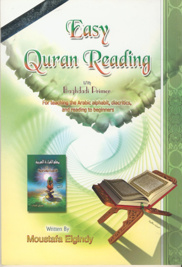 Easy Quran Reading with Baghdadi Primer by Moustafa Elgindy