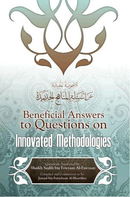 Beneficial Answers to Questions on Innovated Methodologies by Shaikh Saalih bin Fawzaan Al-Fawzaan