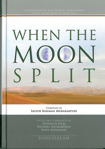 When The Moon Split (New Revised Edition) by Safiur Rahman Mubarakpuri