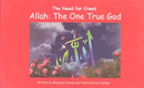 Allah the One True God (The Need for Creed)  by Moazzam Zaman