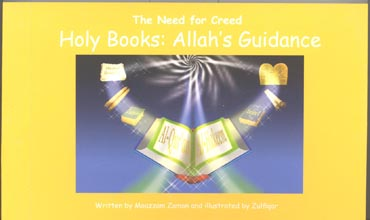 Holy Books Allahs Guidance (The Need for Creed) by Moazzam Zaman