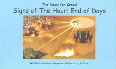 Signs of the Hour, End of Days (The Need for Creed) by Moazzam Zaman