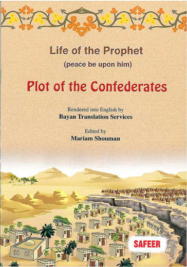 Life of the Prophet (saw): Plot of the Confederates by Safeer