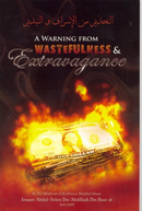 A Warning From Wastefulness & Extravagance by Abdul Aziz ibn Baaz