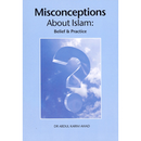 Misconceptions About Islam: Belief & Practice by Dr. Abdul Karim Awad