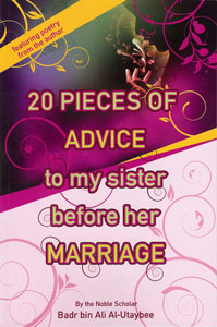 20 Pieces of Advice to My Sister Before Her Marriage by Shaykh Badr bin Ali al-Utaybee