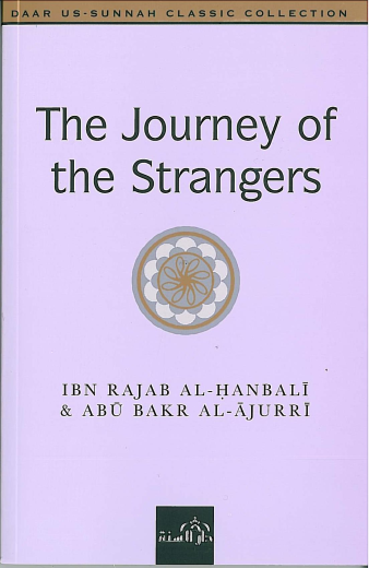 The Journey of the Strangers by Ibn Rajab Al-Hanbali & Abu Bakr Al-Ajurri