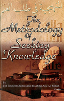 The Methodology of Seeking Knowledge by Sheikh Salih ibn Sheikh