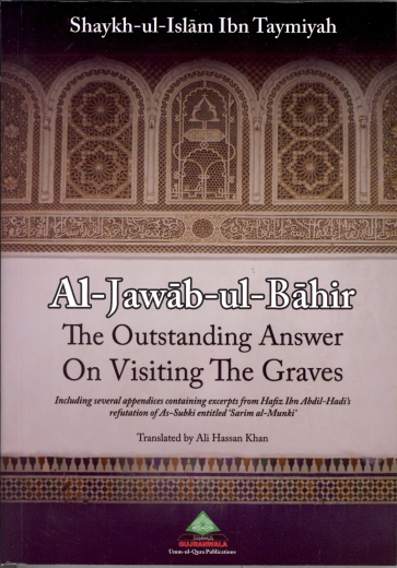 The Outstanding Answer on Visiting the Graves by Shaykh ul-Islam Ibn Taymiyyah