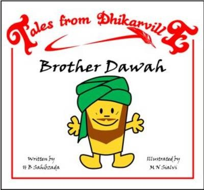 Tales from Dhikarville: Brother Dawah
