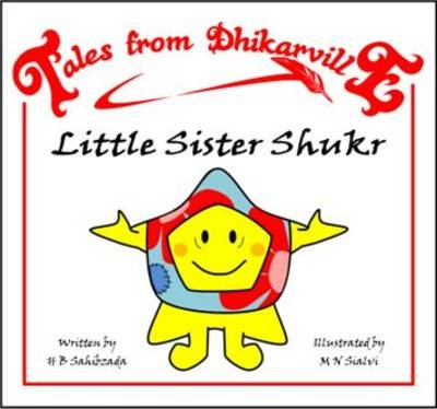 Tales from Dhikarville: Little Sister Shukr
