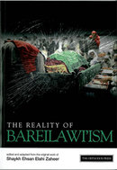 The Reality of Bareilawiism by Ehsan Elahi Zaheer