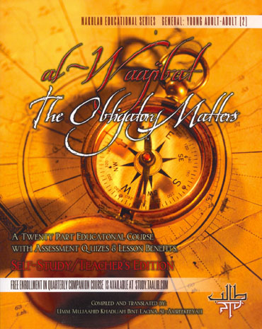 Al-Waajibat: The Obligatory Matters (Self-Study Edition) by Umm Mujahid