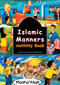 ISLAMIC MANNERS ACTIVITY BOOK By Fatima D'Oyen  Illustrated by Azhari Zulkifli