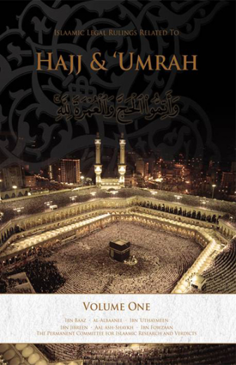 Islamic Rulings Related To Hajj and Umrah From: Ibn Baaz, Al-Albanee, Ibn Uthaymeen, Ibn Jibreen and More