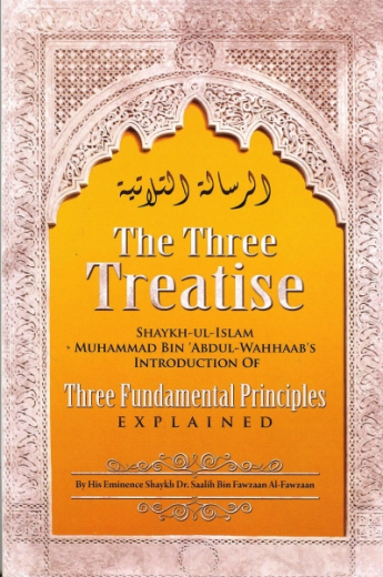 The Three Treatise (Introduction Of The Three Fundamental Principles) by Shaykh Muhammad Ibn Abdul Wahhaab Explained By Shaykh Saalih Al Fawzaan