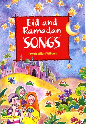 Eid and Ramadan Songs by: Fawzia Gillani Williams