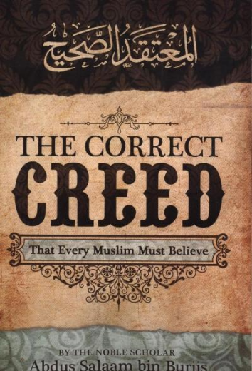 The Correct Creed That Every Muslim Must Believe By Abdus Salam Ibn Burjis