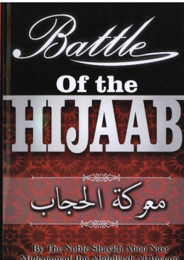 Battle of The Hijaab By: Shaykh Aboo Nasr Muhammad Ibn Abdullah Al-Imaam