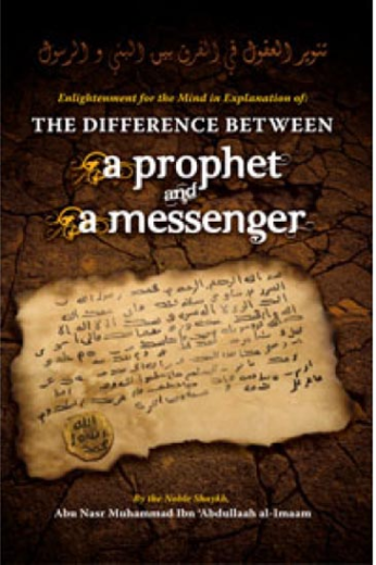 The Difference Between a Prophet and a Messenger by Shaykh Abu Nasr Muhammad ibn Abdullah al-Imaam