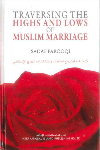 Traversing the Highs and Lows of Muslim Marriage by Sadaf Farooqi
