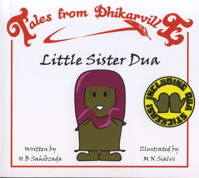 Tales from Dhikarville: Little Sister Dua